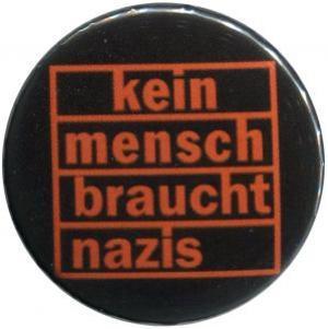 50mm Button: kein mensch braucht nazis (orange)