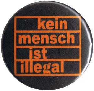 25mm Button: Kein Mensch ist illegal (orange/schwarz)