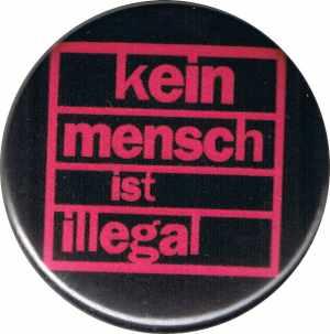 37mm Magnet-Button: Kein Mensch ist illegal (pink)