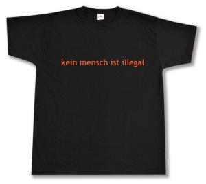 T-Shirt: kein mensch ist illegal - Text