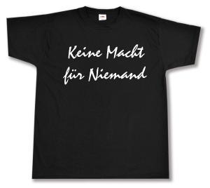 T-Shirt: Keine Macht für Niemand