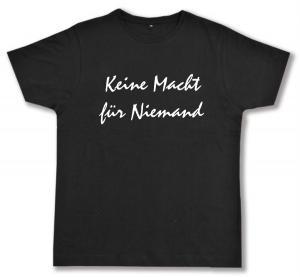Fairtrade T-Shirt: Keine Macht für Niemand