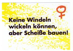 Postkarte: Keine Windeln wickeln können, aber Scheiße bauen!