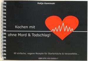 Ringbuch: Kochen mit Herz ohne Mord und Totschlag!