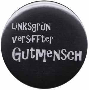 37mm Button: Linksgrün versiffter Gutmensch