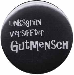 50mm Button: Linksgrün versiffter Gutmensch