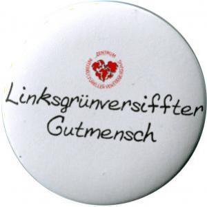 50mm Button: Linksgrün versiffter Gutmensch (ZIVD)
