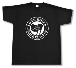 T-Shirt: Love Bikes Hate Fascism