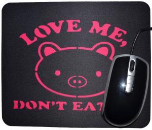Mousepad: Love Me - Don't Eat Me