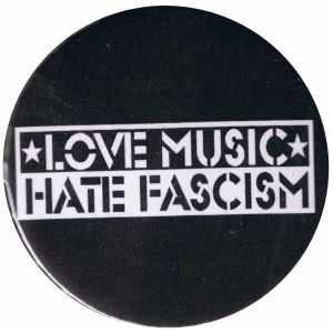 37mm Button: Love music Hate Fascism