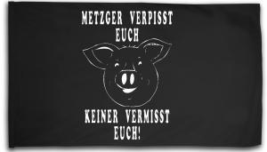 Fahne / Flagge (ca. 150x100cm): Metzger verpisst euch, keiner vermisst Euch!