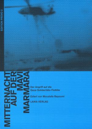 Buch: Mitternacht auf der Mavi Marmara – Der Angriff auf die Gaza-Solidaritäts-Flottille