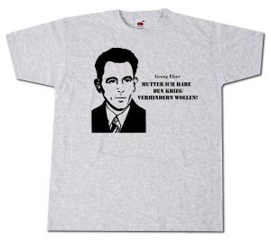 T-Shirt: Mutter, ich habe den Krieg verhindern wollen! (Georg Elser)