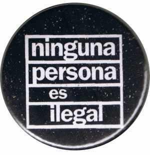 50mm Magnet-Button: ninguna persona es ilegal (schwarz)