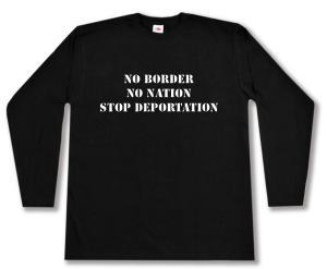 Longsleeve: No Border - No Nation - Stop Deportation