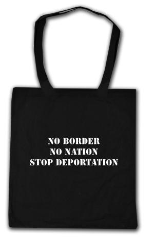 Baumwoll-Tragetasche: No Border - No Nation - Stop Deportation