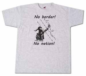 T-Shirt: No Border! No Nation! (w)