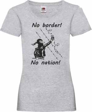 tailliertes T-Shirt: No Border! No Nation! (w)