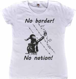 Girlie-Shirt: No Border! No Nation! (w)