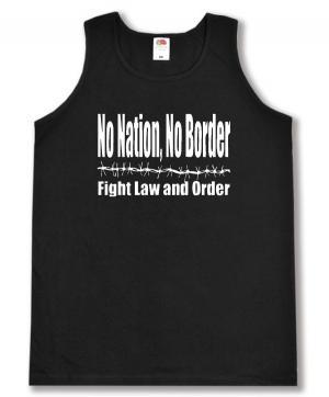 Tanktop: No Nation, No Border - Fight Law And Order