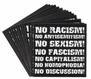 Aufkleber-Paket: No Racism! No Antisemitism! No Sexism! No Fascism! No Capitalism! No Homophobia! No Discussion