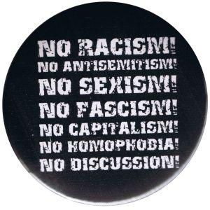 25mm Button: No Racism! No Antisemitism! No Sexism! No Fascism! No Capitalism! No Homophobia! No Discussion