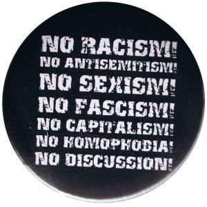 25mm Magnet-Button: No Racism! No Antisemitism! No Sexism! No Fascism! No Capitalism! No Homophobia! No Discussion