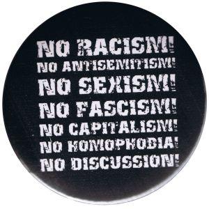 37mm Button: No Racism! No Antisemitism! No Sexism! No Fascism! No Capitalism! No Homophobia! No Discussion