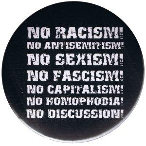 37mm Magnet-Button: No Racism! No Antisemitism! No Sexism! No Fascism! No Capitalism! No Homophobia! No Discussion