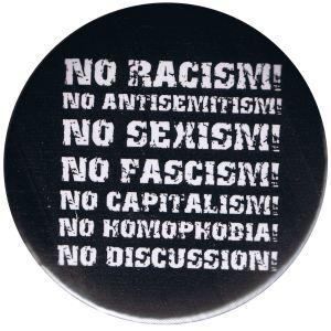 50mm Magnet-Button: No Racism! No Antisemitism! No Sexism! No Fascism! No Capitalism! No Homophobia! No Discussion
