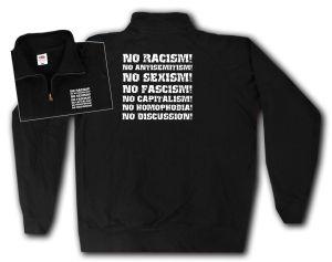 Sweat-Jacket: No Racism! No Antisemitism! No Sexism! No Fascism! No Capitalism! No Homophobia! No Discussion