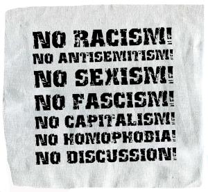 Aufnäher: No Racism! No Antisemitism! No Sexism! No Fascism! No Capitalism! No Homophobia! No Discussion
