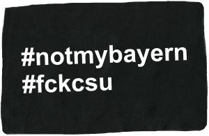 Aufnäher: #notmybayern #fckcsu
