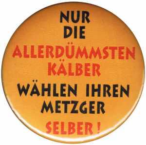 25mm Magnet-Button: Nur die allerdümmsten Kälber...