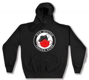 Kapuzen-Pullover: Nur Idioten tragen keine