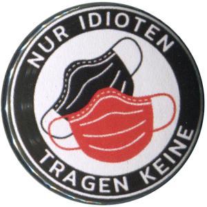 25mm Magnet-Button: Nur Idioten tragen keine