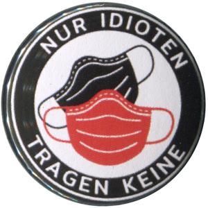 50mm Button: Nur Idioten tragen keine
