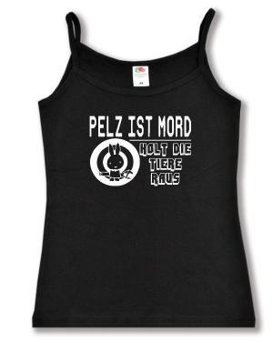 Trägershirt: Pelz ist Mord