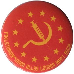 37mm Button: Proletarier aller Länder impft Euch!