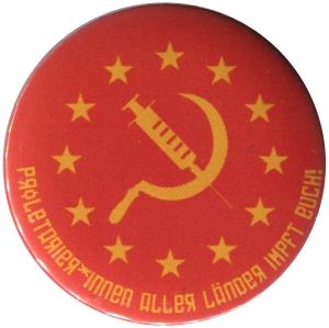 50mm Button: Proletarier aller Länder impft Euch!