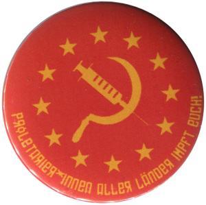 50mm Magnet-Button: Proletarier aller Länder impft Euch!