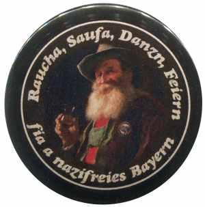37mm Button: Raucha Saufa Danzn Feiern fia a nazifreies Bayern (Bart)
