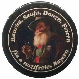 37mm Magnet-Button: Raucha Saufa Danzn Feiern fia a nazifreies Bayern (Bart)
