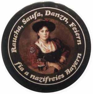 37mm Magnet-Button: Raucha Saufa Danzn Feiern fia a nazifreies Bayern (Dirndl)