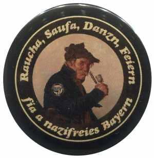 25mm Button: Raucha Saufa Danzn Feiern fia a nazifreies Bayern (Pfeifenraucher)