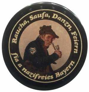 25mm Magnet-Button: Raucha Saufa Danzn Feiern fia a nazifreies Bayern (Pfeifenraucher)