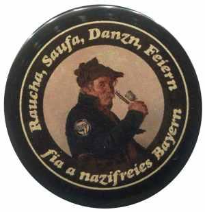 37mm Magnet-Button: Raucha Saufa Danzn Feiern fia a nazifreies Bayern (Pfeifenraucher)
