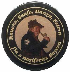 50mm Button: Raucha Saufa Danzn Feiern fia a nazifreies Bayern (Pfeifenraucher)