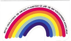 Aufkleber: Regenbogen - Bitte verlassen Sie diesen Planeten so, wie sie ihn vorzufinden wünschen