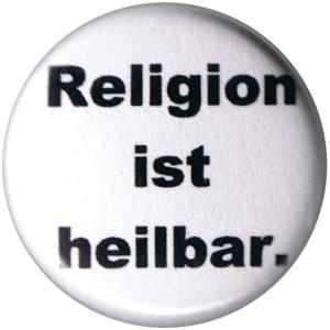 50mm Button: Religion ist heilbar.